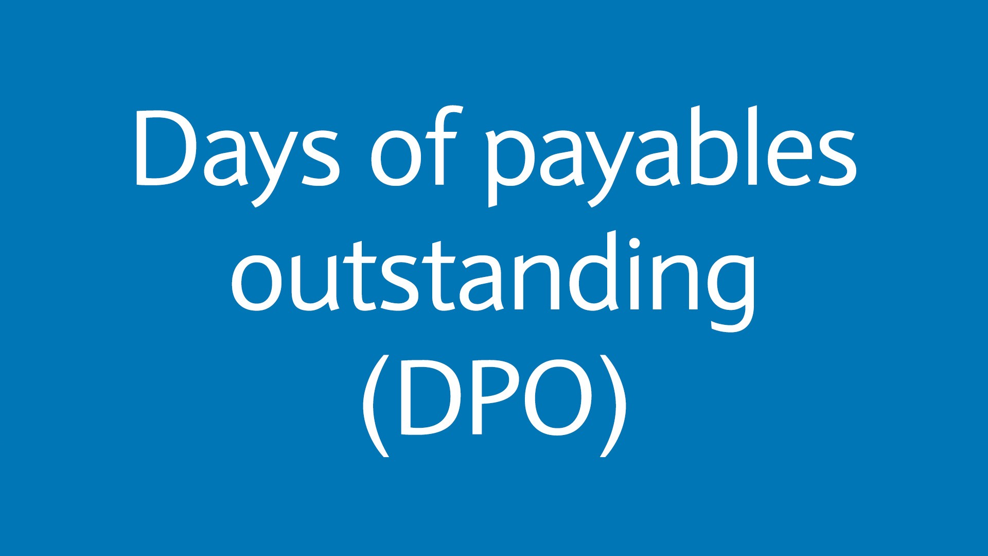 Days of payables outstanding (DPO)