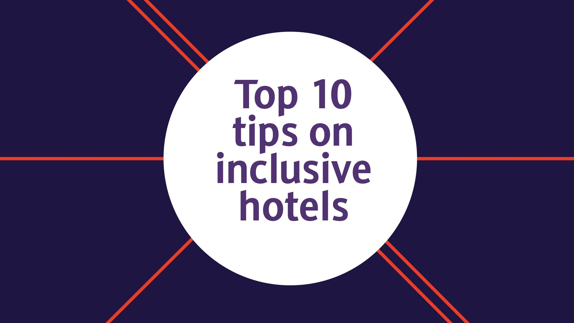 Top 10 tips on inclusive hotels